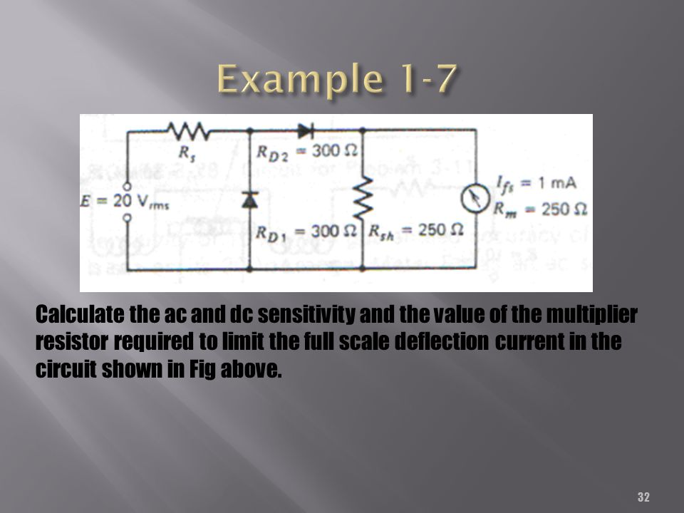 32 Calculate the ac and dc sensitivity and the value of the multiplier resistor required to limit the full scale deflection current in the circuit sho