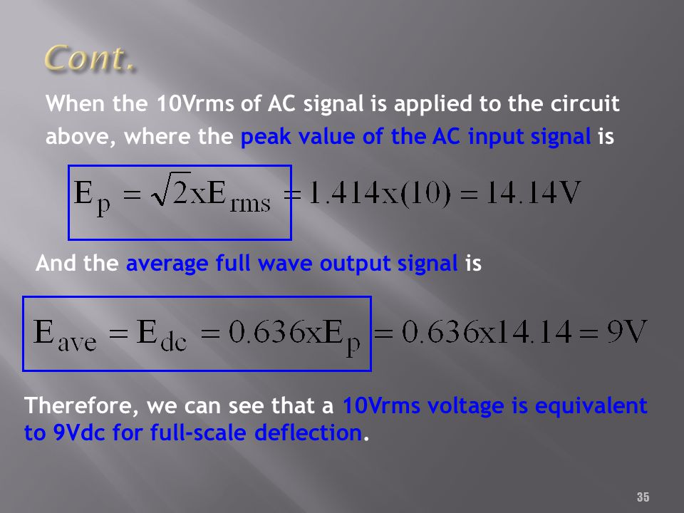 35 When the 10Vrms of AC signal is applied to the circuit above, where the peak value of the AC input signal is And the average full wave output signa