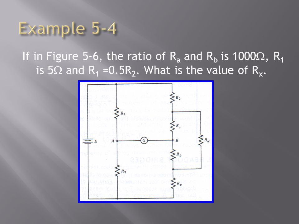 If in Figure 5-6, the ratio of R a and R b is 1000, R 1 is 5 and R 1 =0.5R 2. What is the value of R x.