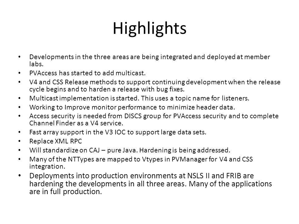 Highlights Developments in the three areas are being integrated and deployed at member labs.