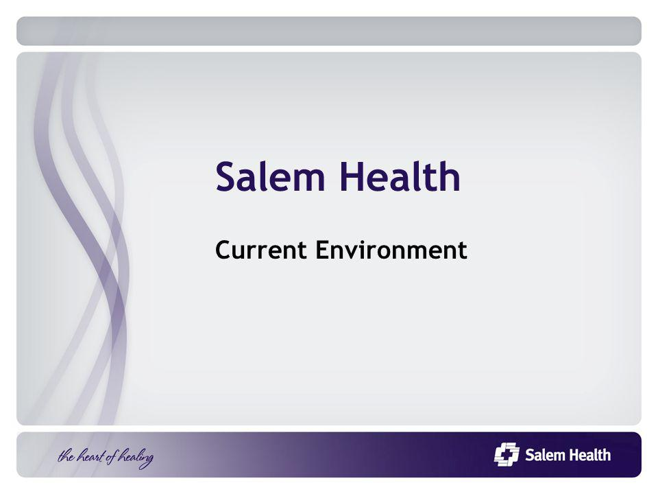 Salem Health Current Environment