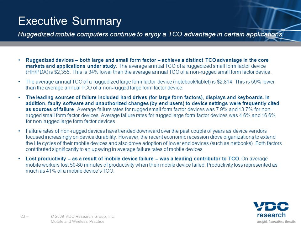 Executive Summary Ruggedized devices – both large and small form factor – achieve a distinct TCO advantage in the core markets and applications under study.