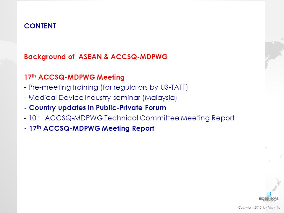 CONTENT Background of ASEAN & ACCSQ-MDPWG 17 th ACCSQ-MDPWG Meeting - Pre-meeting training (for regulators by US-TATF) - Medical Device Industry semin