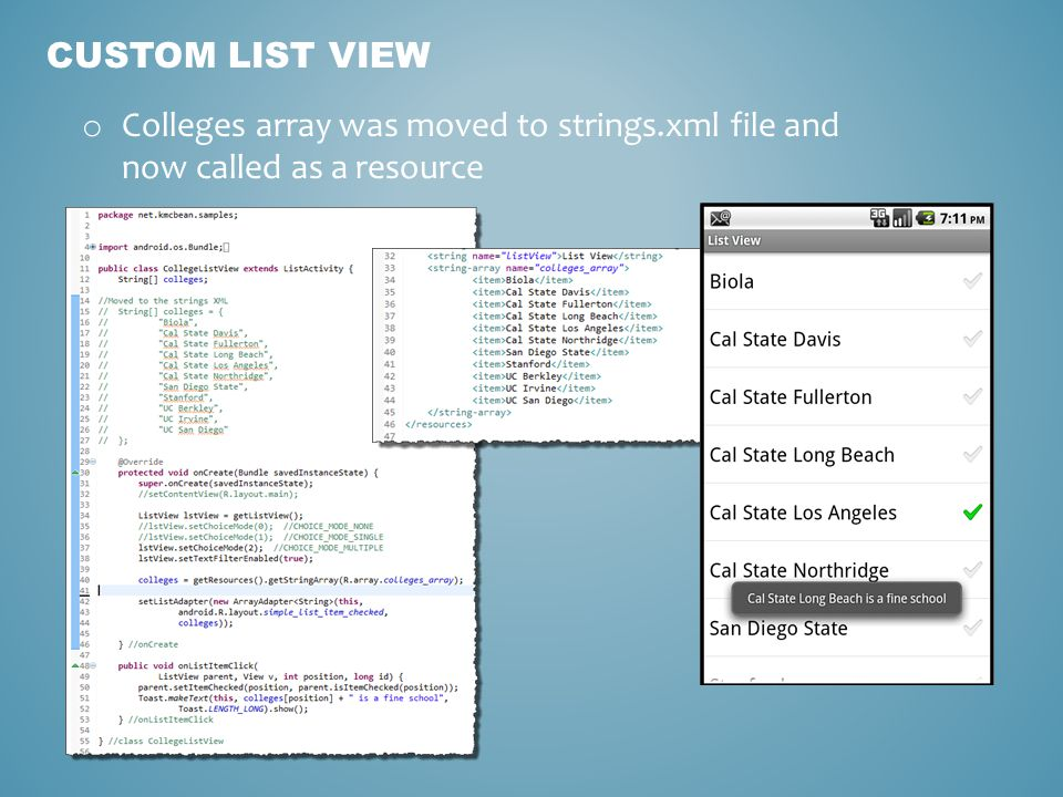 CUSTOM LIST VIEW o Colleges array was moved to strings.xml file and now called as a resource