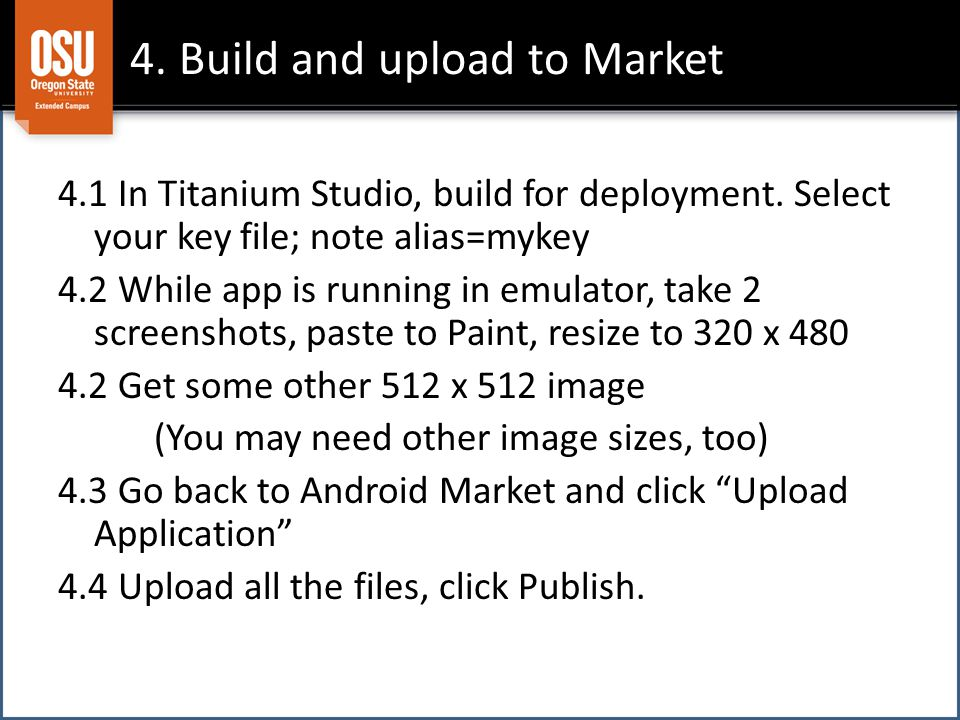 4. Build and upload to Market 4.1 In Titanium Studio, build for deployment.