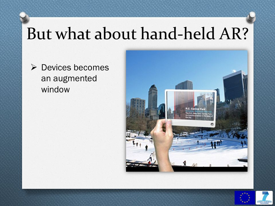 But what about hand-held AR? Devices becomes an augmented window