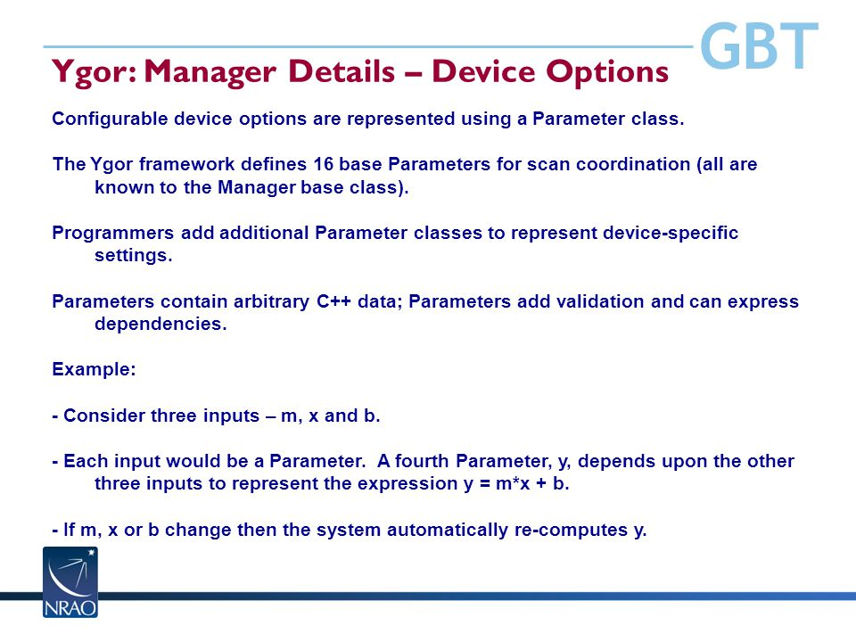 GBT Ygor: Manager Details – Device Options Configurable device options are represented using a Parameter class. The Ygor framework defines 16 base Par
