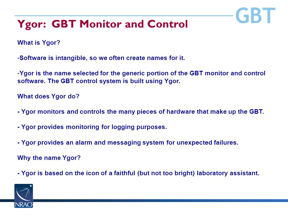 GBT Ygor: GBT Monitor and Control What is Ygor.