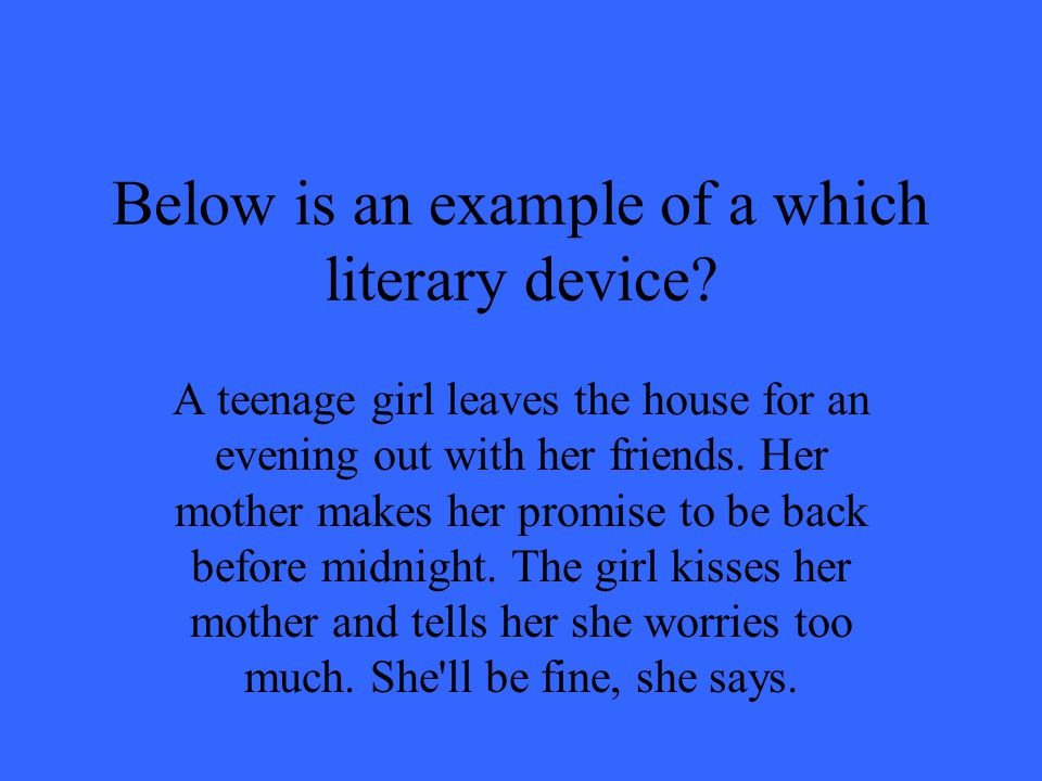 Below is an example of a which literary device.