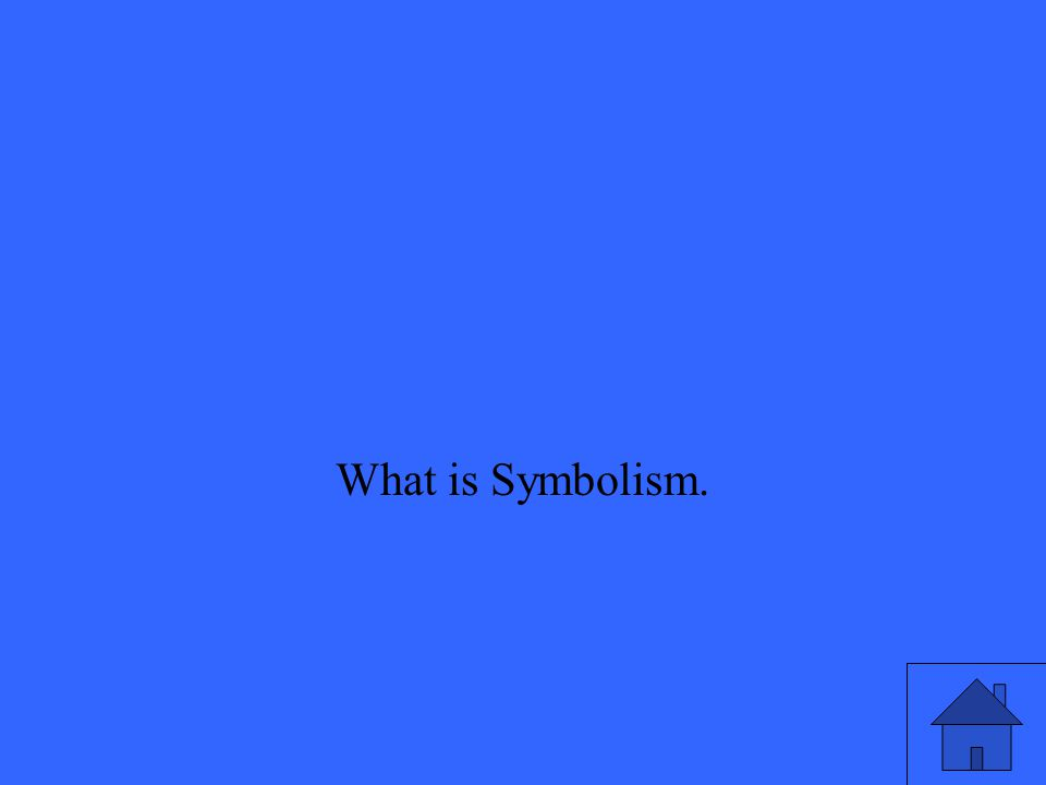What is Symbolism.