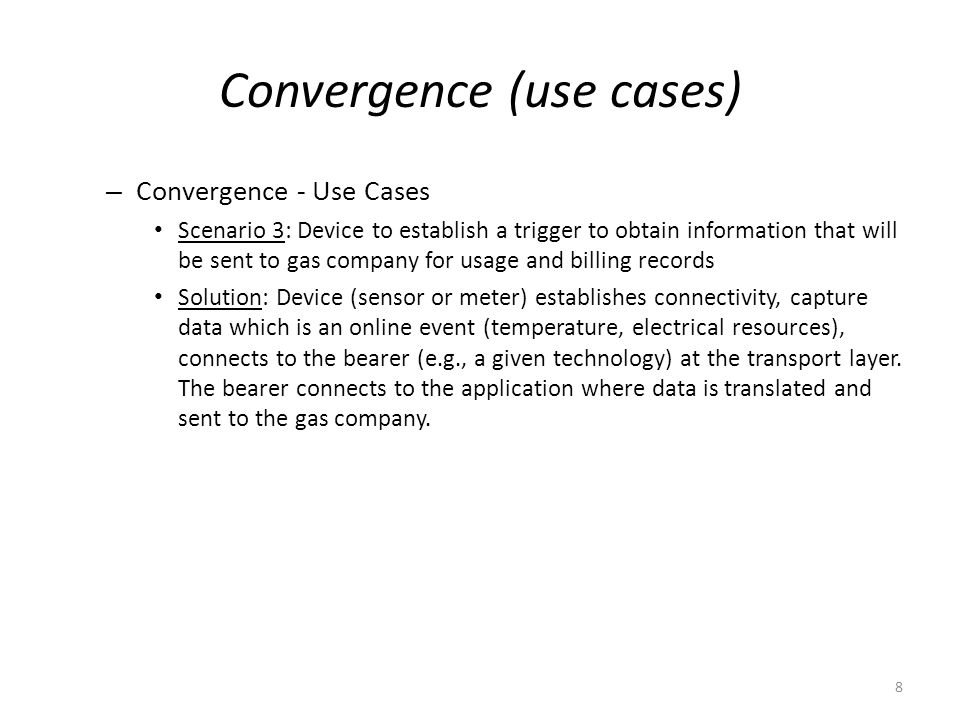 Convergence (use cases) – Convergence - Use Cases Scenario 3: Device to establish a trigger to obtain information that will be sent to gas company for