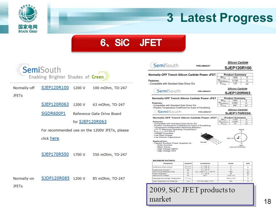 3 Latest Progress 3.4 SiC JFET 2009, SiC JFET products to market 18