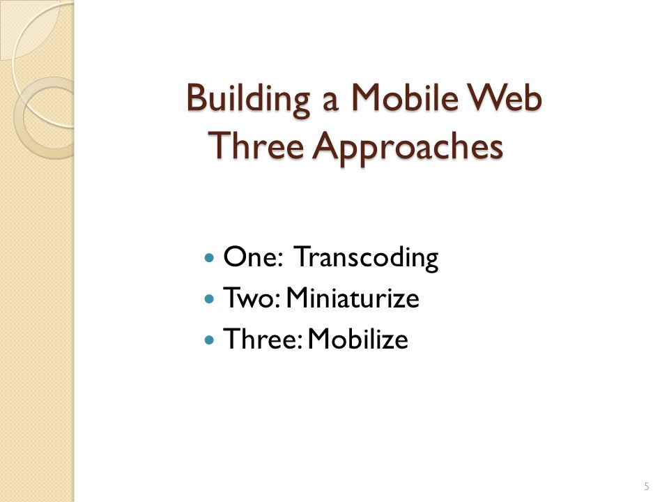 Recommended Resources Mobile Web Design for Dummies, by Janine Warner and David LaFoutaine, Wiley Publishing, 2010 Mobile Design and Development, by Brian Fling, OReilly, 2009 A Primer on Building the Library Mobile Web, by Yongming Wang, CALA Occasional Paper series, March 2011 http://www.cala- eb.org/files/ops/OPSMarch2011No8.pdfhttp://www.cala- eb.org/files/ops/OPSMarch2011No8.pdf Global Authoring Practices for the Mobile Web, by Luca Passani, http://www.passani.it/gap/http://www.passani.it/gap/ 26