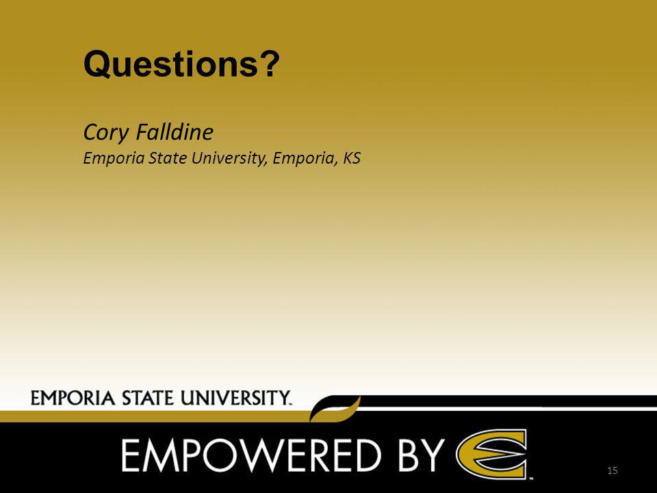 Questions 15 Cory Falldine Emporia State University, Emporia, KS