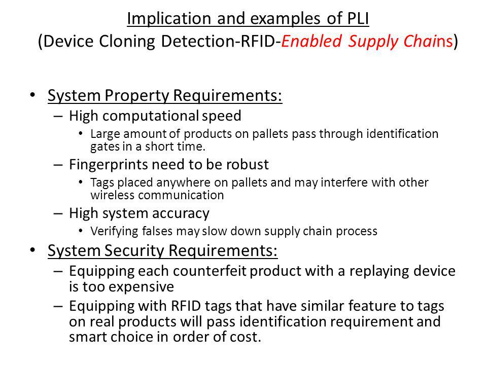 System Property Requirements: – High computational speed Large amount of products on pallets pass through identification gates in a short time.