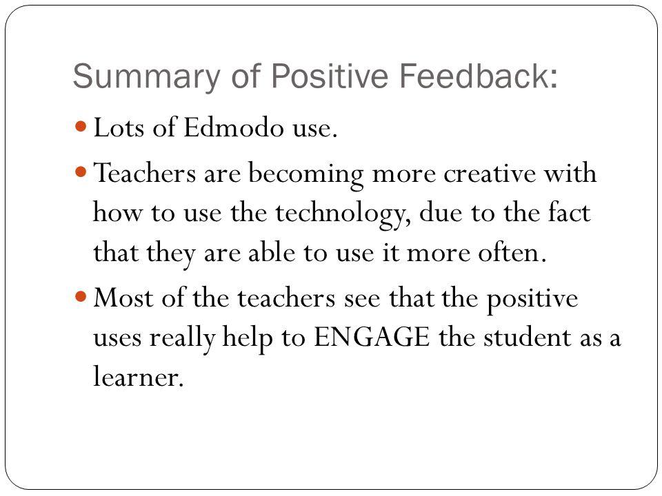Summary of Positive Feedback: Lots of Edmodo use.