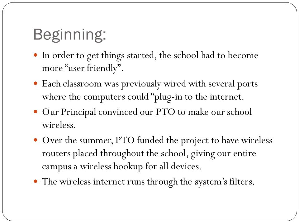 Beginning: In order to get things started, the school had to become more user friendly.
