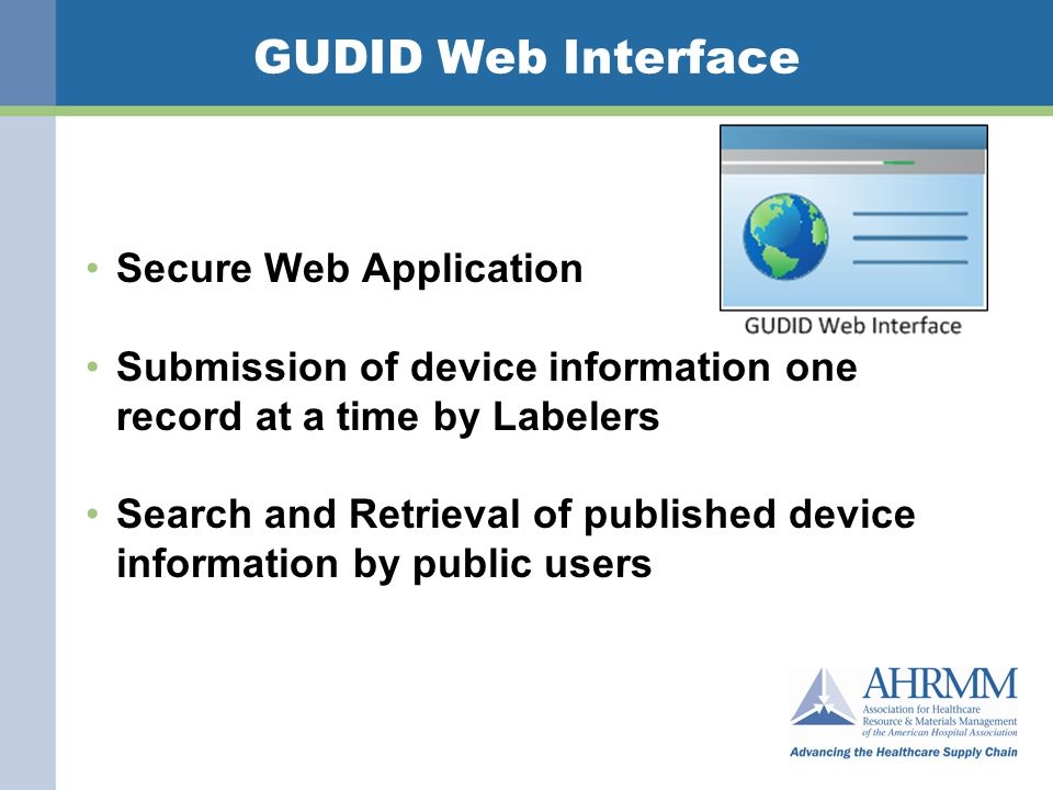 GUDID Web Interface Secure Web Application Submission of device information one record at a time by Labelers Search and Retrieval of published device information by public users FDA\CDRH\OSB\Inform atics Staff 14
