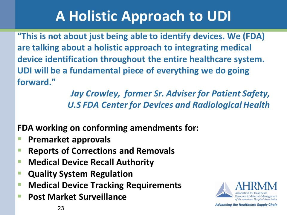 A Holistic Approach to UDI This is not about just being able to identify devices.