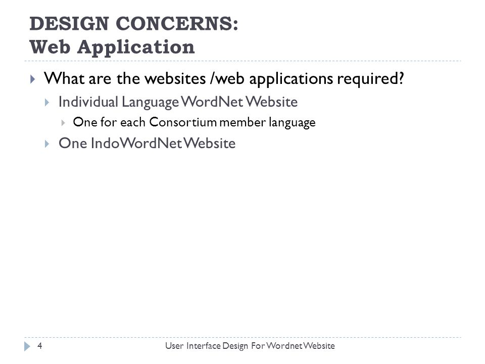 DESIGN CONCERNS: Web Application What are the websites /web applications required.