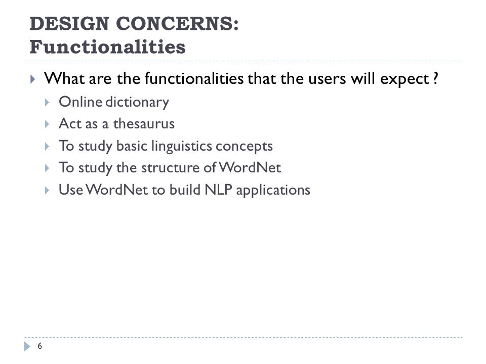 DESIGN CONCERNS: Functionalities What are the functionalities that the users will expect .