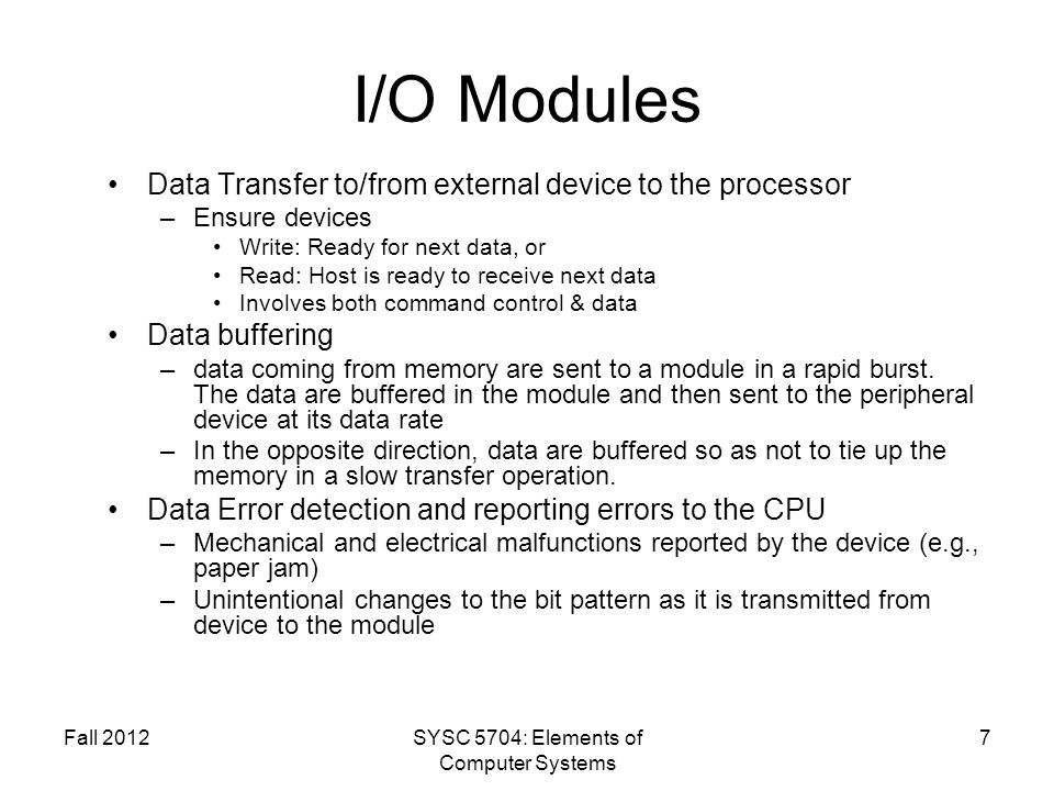 Fall 2012SYSC 5704: Elements of Computer Systems 18 Direct Memory Access Summary: A smart device transfers data between the device and memory without using the processor.