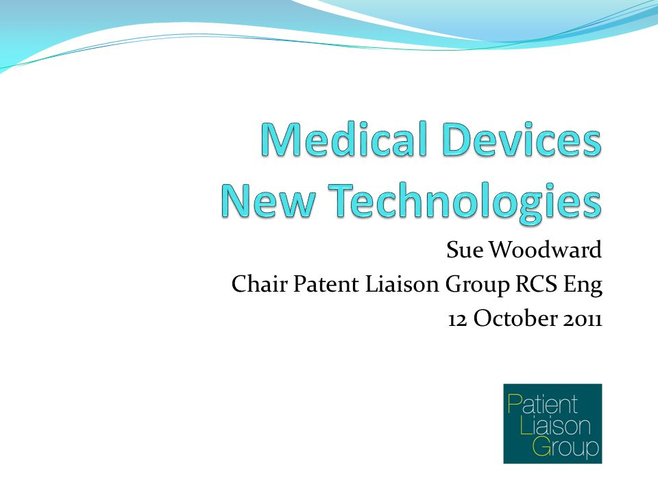 Sue Woodward Chair Patent Liaison Group RCS Eng 12 October 2011