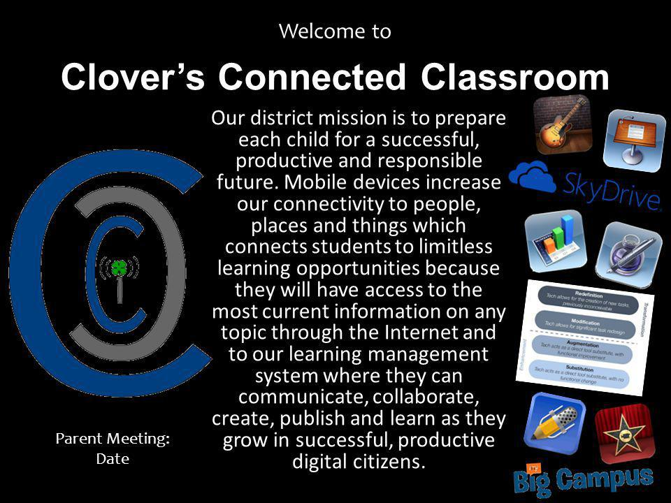 Clovers Connected Classroom Welcome to Our district mission is to prepare each child for a successful, productive and responsible future. Mobile devic