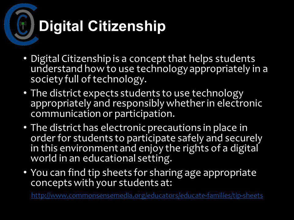 Digital Citizenship is a concept that helps students understand how to use technology appropriately in a society full of technology. The district expe