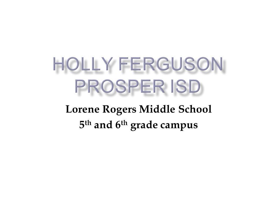 Lorene Rogers Middle School 5 th and 6 th grade campus