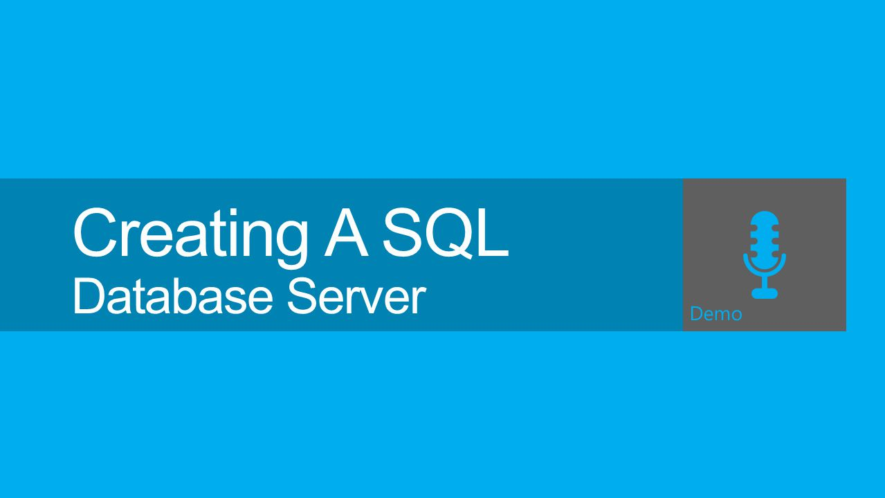 Creating A SQL Database Server Demo