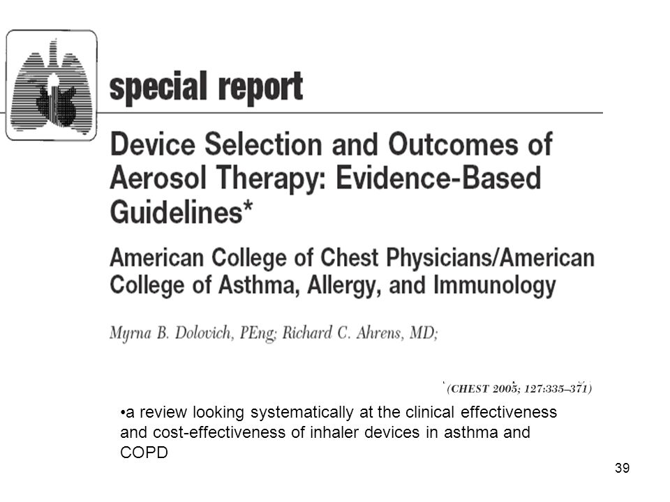 39 a review looking systematically at the clinical effectiveness and cost-effectiveness of inhaler devices in asthma and COPD