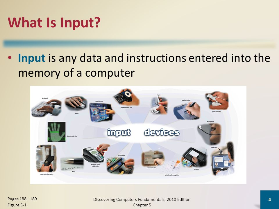 Other Types of Input Biometrics authenticates a persons identity by verifying a personal characteristic Discovering Computers Fundamentals, 2010 Edition Chapter 5 35 Pages 202 - 203 Fingerprint reader Face recognition system Hand geometry system Voice verification system Signature verification system Iris recognition system Retinal scanners