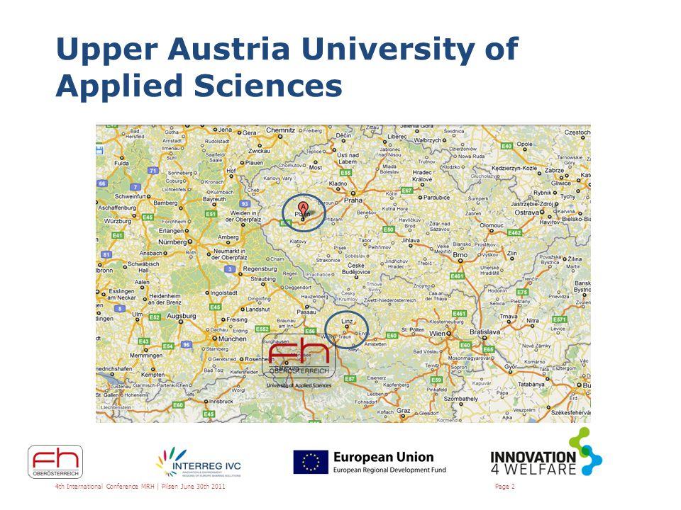 Upper Austria University of Applied Sciences 4th International Conference MRH | Pilsen June 30th 2011 Page 3