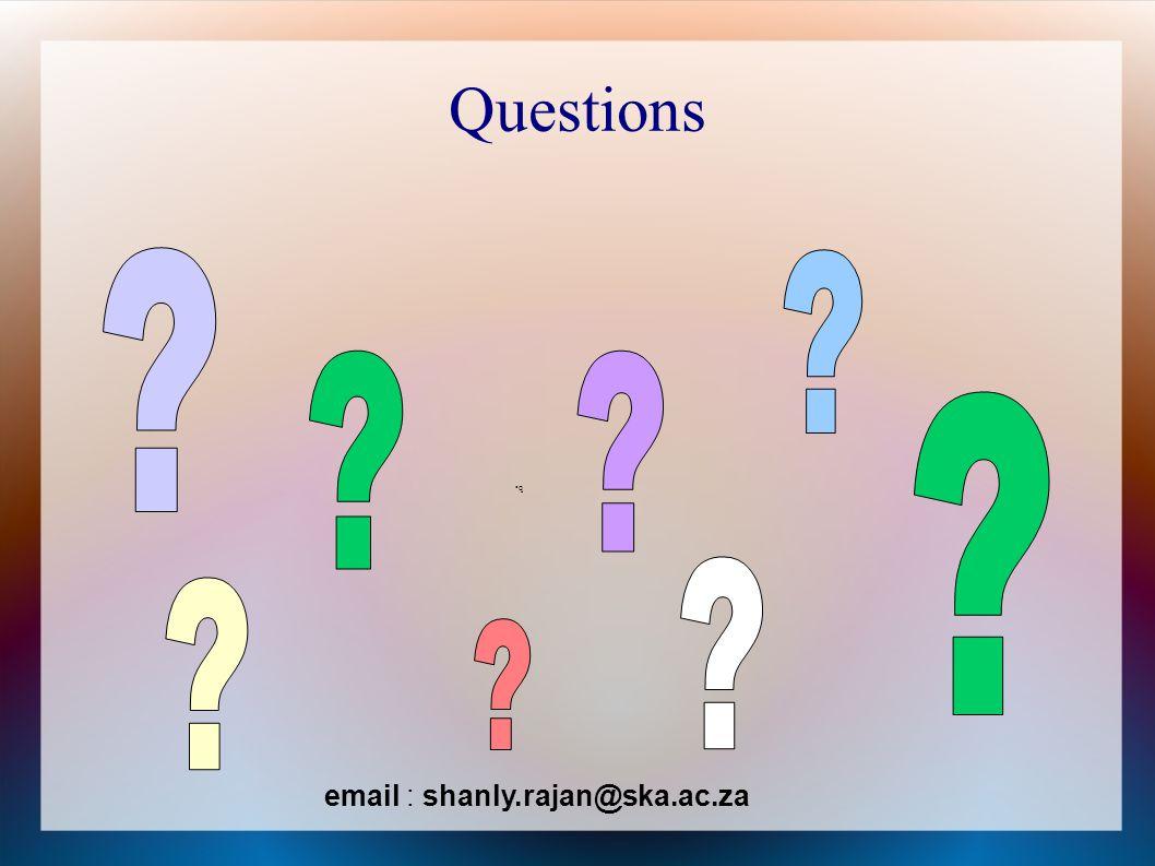 Questions q email : shanly.rajan@ska.ac.za