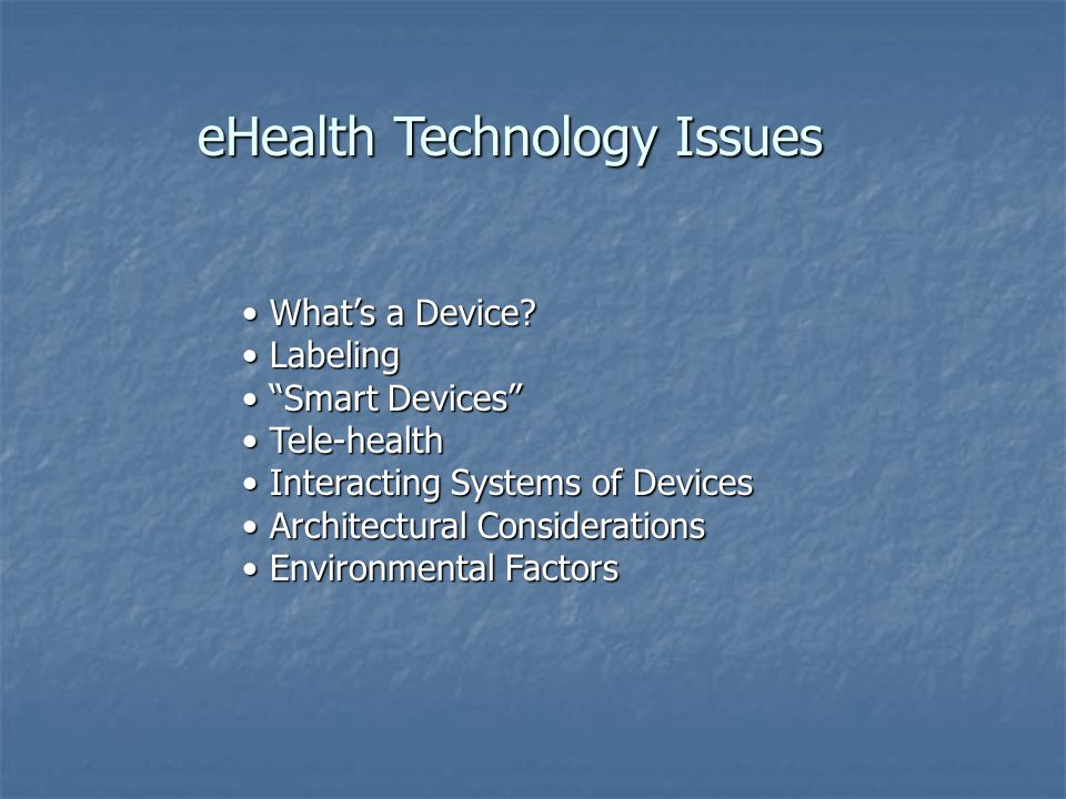 eHealth Technology Issues Whats a Device. Whats a Device.