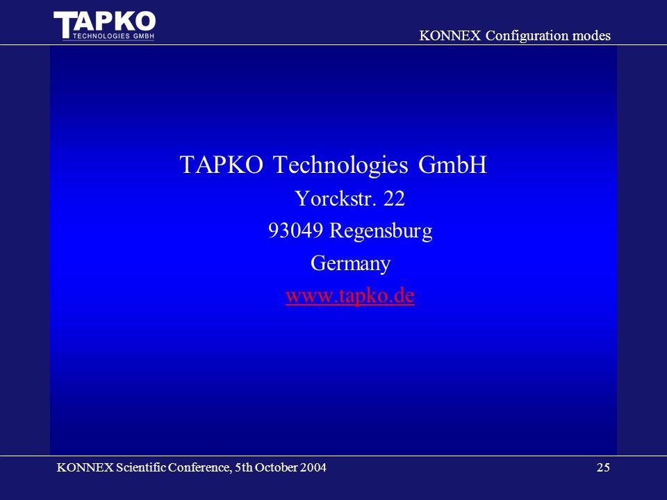 KONNEX Scientific Conference, 5th October 2004 KONNEX Configuration modes 25 TAPKO Technologies GmbH Yorckstr.