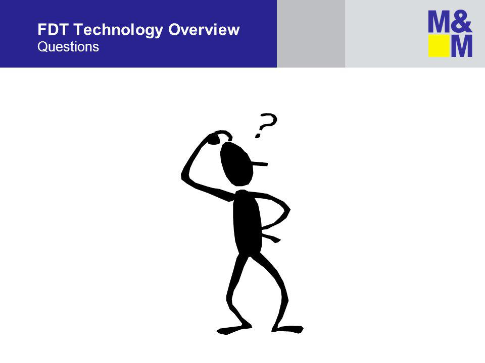 FDT Technology Overview Questions