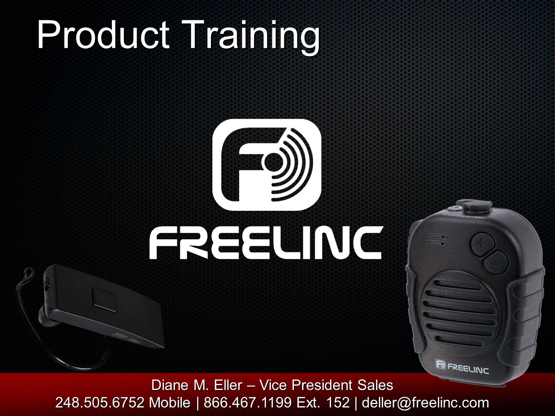 Product Training Diane M. Eller – Vice President Sales 248.505.6752 Mobile | 866.467.1199 Ext.