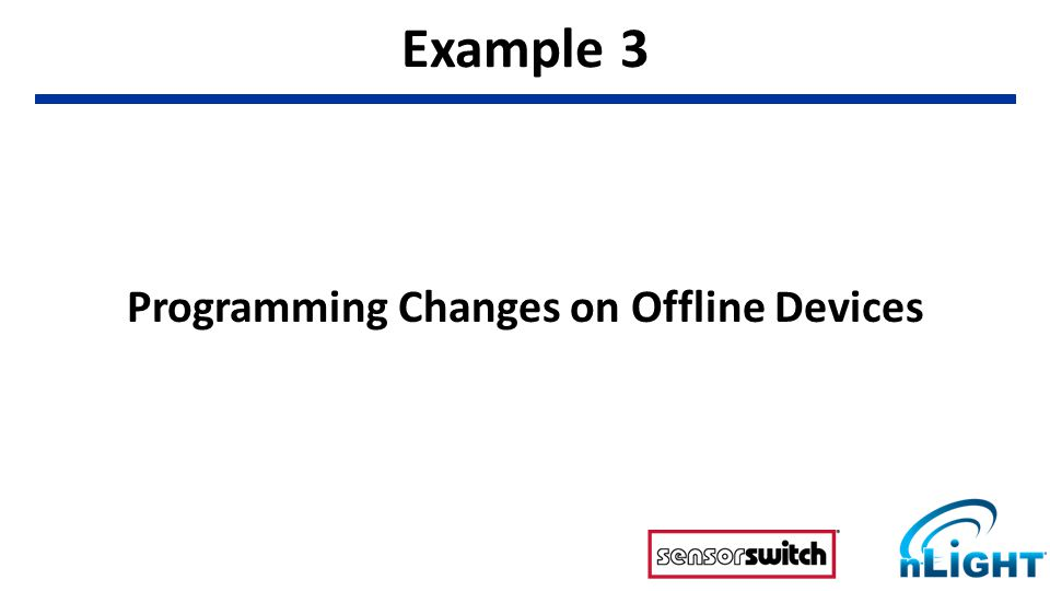 Example 3 Programming Changes on Offline Devices