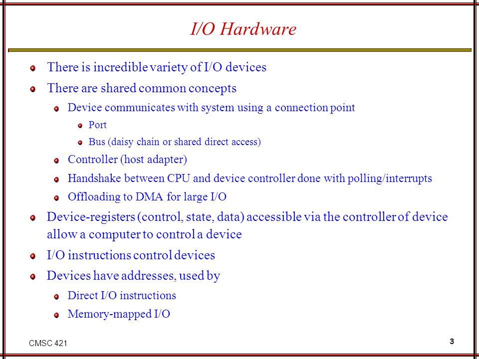 CMSC 421 14 Characteristics of I/O Devices