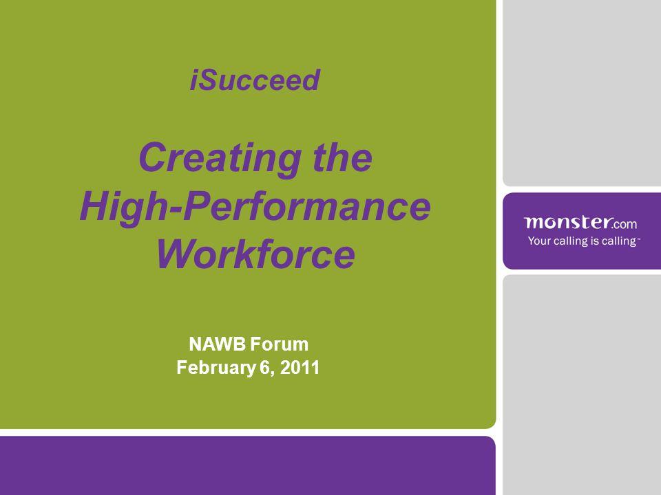 NAWB Forum February 6, 2011 iSucceed Creating the High-Performance Workforce