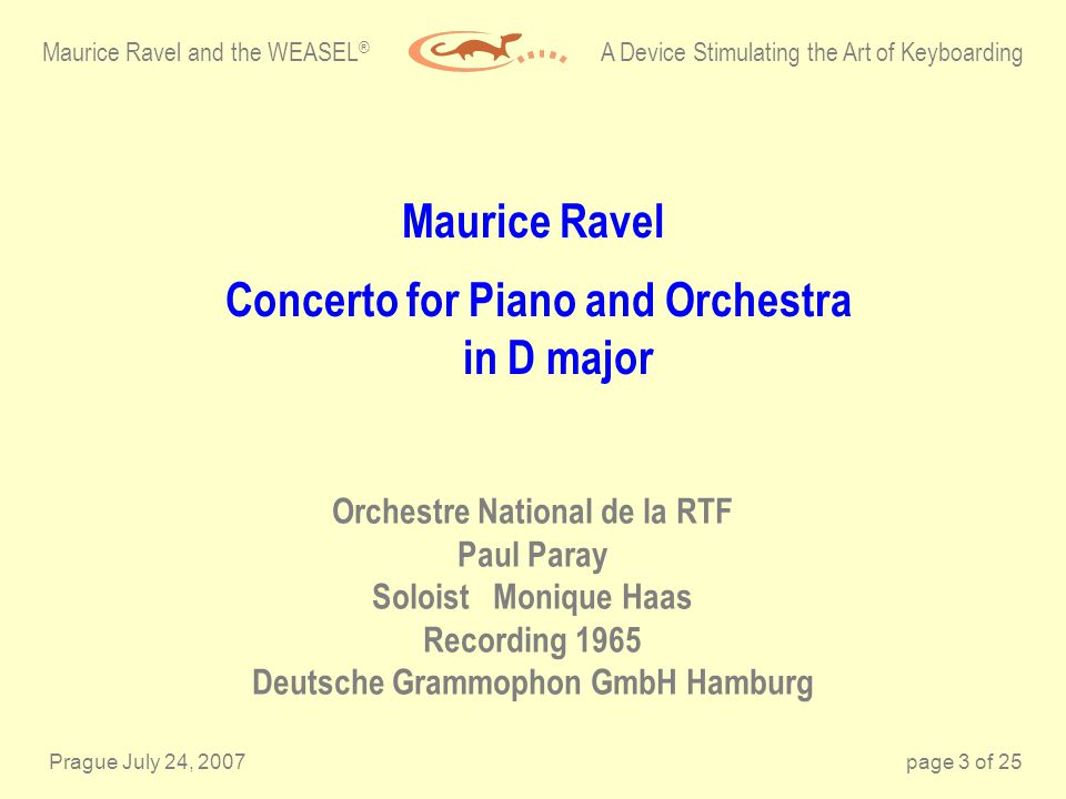Prague July 24, 2007page 3 of 25 Maurice Ravel Concerto for Piano and Orchestra in D major Orchestre National de la RTF Paul Paray Soloist Monique Haa