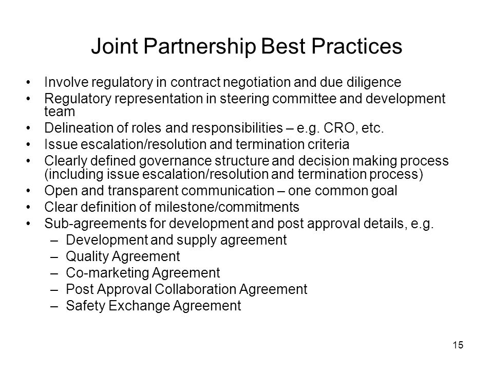 15 Joint Partnership Best Practices Involve regulatory in contract negotiation and due diligence Regulatory representation in steering committee and d