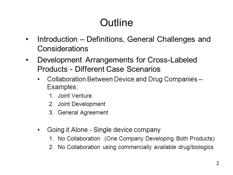 2 Outline Introduction – Definitions, General Challenges and Considerations Development Arrangements for Cross-Labeled Products - Different Case Scena