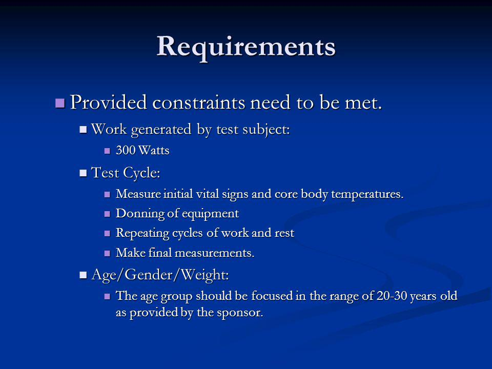 Requirements Provided constraints need to be met. Provided constraints need to be met. Work generated by test subject: Work generated by test subject: