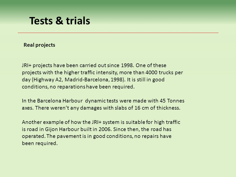 Tests & trials JRI+ projects have been carried out since 1998.