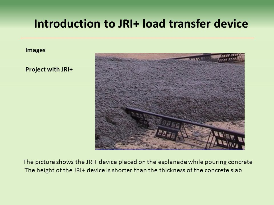 The picture shows the JRI+ device placed on the esplanade while pouring concrete The height of the JRI+ device is shorter than the thickness of the concrete slab Images Project with JRI+ Introduction to JRI+ load transfer device