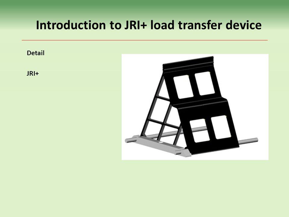 Detail JRI+ Introduction to JRI+ load transfer device