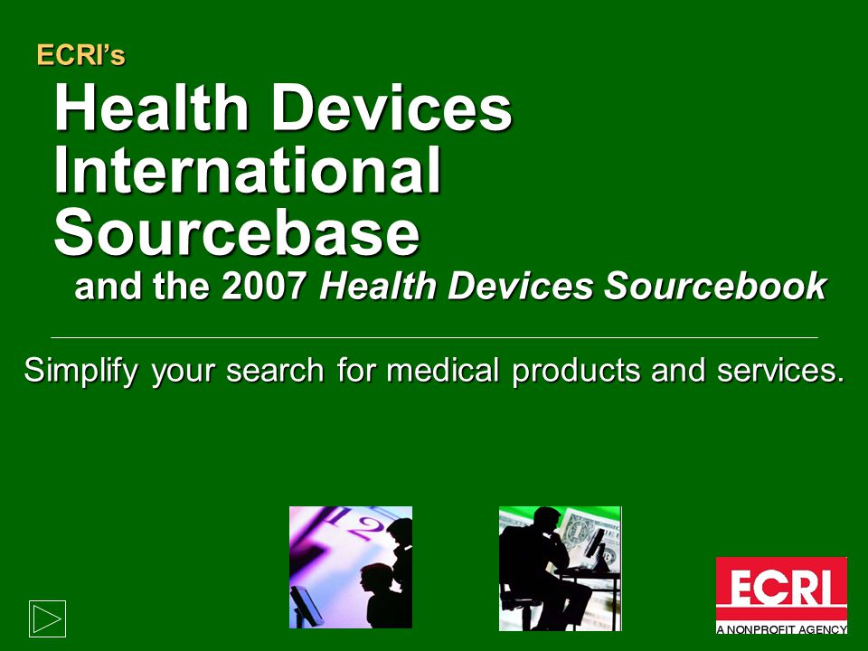 Health Devices International Sourcebase Simplify your search for medical products and services. ECRIs and the 2007 Health Devices Sourcebook